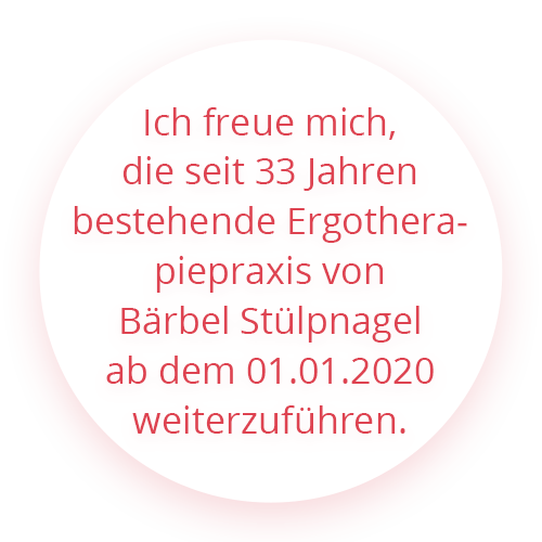 Ich freue mich, die seit 33 Jahren bestehende Ergotherapiepraxis von Bärbel Stülpnagel ab dem 01.01.2020 weiterzuführen.
